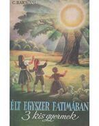 Élt egyszer Fatimában 3 kis gyermek - C. Barthas
