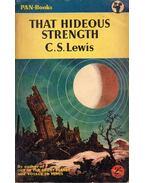 That Hideous Strength - C.S. Lewis