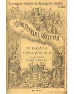 Kálmán király és kora - Lorántfy Zsuzsanna - Salamon magyar király - Budavára visszavétele