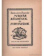 Magyar régiségek és furcsaságok 4