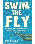 Swim the Fly - CALAME, DON
