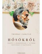 Hősökről - Carlyle, Thomas