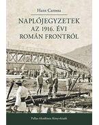 Naplójegyzetek az 1916. évi román frontról - Carossa, Hans
