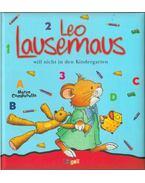 Leo Lausemaus will nicht in den Kindergarten - Casalis, Anna