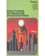 Der Ring der Kraft - Don Juan in den Städten - Castaneda, Carlos