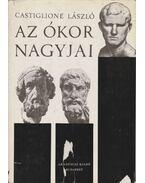 Az ókor nagyjai - Castiglione László