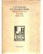 Catalogus incunabulorum bibliothecae Teleki-Bolyai