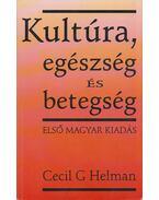 Kultúra, egészség és betegség - Cecil G Helman