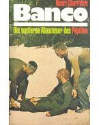 Banco - Die weiteren Abenteuer des Papillon - Charriére, Henri