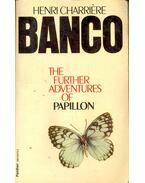 Banco - The Further Adventures of Papillon - Charriére, Henri