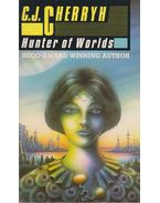 Hunter of Worlds - CHERRYH, C.J.
