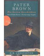 Pater Brown - Die besten Geschichten - CHESTERTON, G.K.