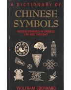 A Dictionary of Chinese Symbols