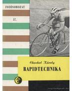 Rapidtechnika - Chochol Károly