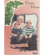 Nagyszülők ábécéje - Christa Meves