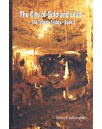 The City of Gold and Lead - Christopher, John