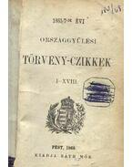 1865/7-ik évi országgyülési törvény-czikkek I-XVIII. / 1865/8-ik évi országgyülési törvény-czikkek második füzet 1868 XXVII-LVIII.