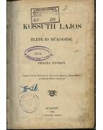 Kossuth Lajos élete és működése