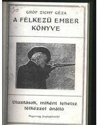 A félkezű ember könyve - Zichy Géza