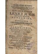 Enchiridion Lexici Juris incliti regni Hungariae