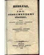 Bibliai, ó és új testámentomi történet, mellyet Stapf József Ámbrus' német munkája után