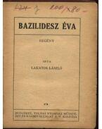 Bazilidesz Éva - Lakatos László