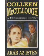 Akár az isten - Colleen McCULLOUGH
