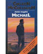 Aztán megjött Michael - Colleen McCULLOUGH