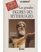 Les grandes figures des mythologies - Comte, Fernand