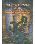 Robert E. Howard összes Conan története II. kötet