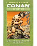 The Chronicles of Conan: When Giants Walk the Earth and Other Stories - Thomas, Roy, Chaykin, Howard, Buscema, John