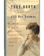 True North (angol-nyelvű) - Conway, Jill Ker