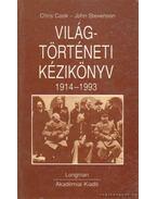 Világtörténeti Kézikönyv 1914 - 1993 - Cook, Chris, Stevenson, John