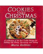 Cookies for Christmas: A collection of the Best Cookie Recipes for Holiday Gift Giving, Decorating, and Eating