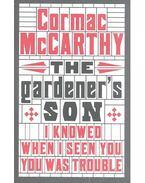 The Gardener's Son - Cormac McCarthy