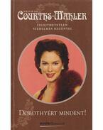 Dorothyért mindent! - Courths-Mahler, Hedwig