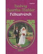 Féltestvérek - Courths-Mahler, Hedwig