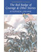 The Red Badge of Courage and Other Stories - Crane, Stephen
