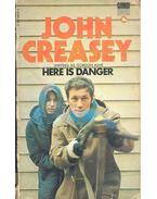 Here is Danger - Creasey, John