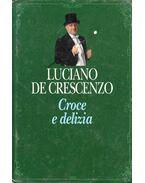 Croce e delizia - Crescenzo, Luciano De