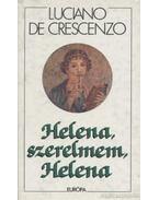 Helena, szerelmem, Helena - Crescenzo, Luciano De