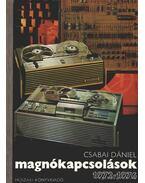 Magnókapcsolások 1972-1976. - Csabai Dániel