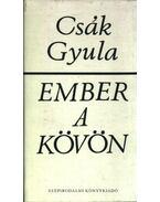 Ember a kövön - Csák Gyula
