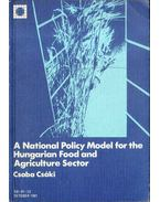 A National Policy Model for the Hungarian Food and Agriculture Sector - Csáki Csaba