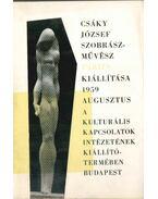 Csáky József szobrászművész kiállítása