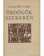 Ördögök szekerén - Csanádi Imre