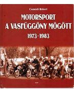 Motorsport a vasfüggöny mögött 1973-1983 - Csanádi Róbert