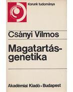 Magatartásgenetika - Csányi Vilmos