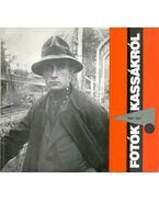 Fotográfiák Kassákról 1915-1967 - Csaplár Ferenc
