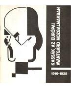 Kassák az európai avantgárd mozgalmakban 1916-1928 - Csaplár Ferenc